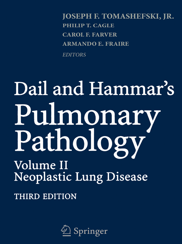 Dail and Hammar's Pulmonary Pathology, Third Edition, Volume II; Neoplastic Lung Disease.pdf